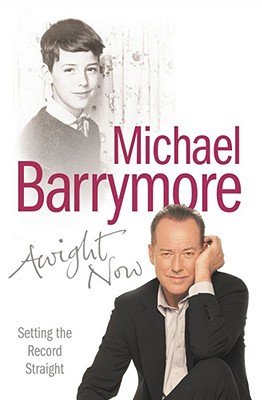 Awight Now: Setting the Record Straight - Barrymore, Michael