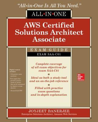 AWS Certified Solutions Architect Associate All-in-One Exam Guide (Exam SAA-C01) - Banerjee, Joyjeet