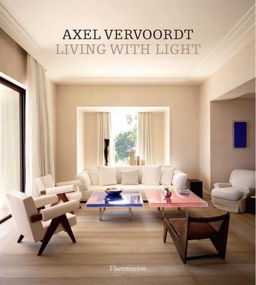 Axel Vervoordt: Living with Light - Vervoordt, Axel, and Gardner, Michael