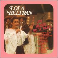 Ay Jalisco No Te Rajes - Lola Beltrán