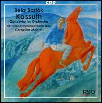 Bélá Bartók: Kossuth - ORF Vienna Radio Symphony Orchestra; Cornelius Meister (conductor)