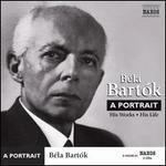B�la Bart�k: A Portrait