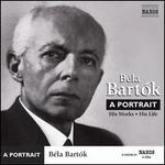 Béla Bartók: A Portrait