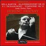 Béla Bartók: Klavierkonzert Nr. III; Tschaikowsky: Symphony Nr. VI