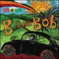 B Is for Bob - Bob Marley & The Wailers