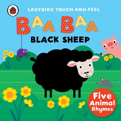 Baa, Baa, Black Sheep: Ladybird Touch and Feel Rhymes -