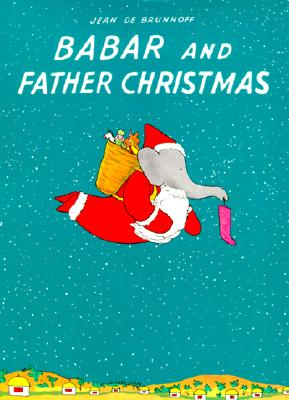 Babar and Father Christmas - De Brunhoff, Jean