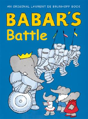 Babar's Battle - de Brunhoff, Laurent, and Weiss, Ellen