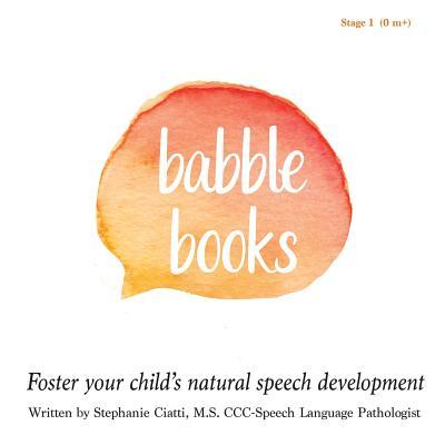 Babble Books - Stage One - Ciatti M S CCC-Slp, Stephanie