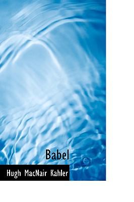 Babel - Kahler, Hugh Macnair