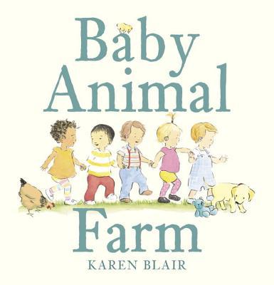 Baby Animal Farm - Blair, Karen