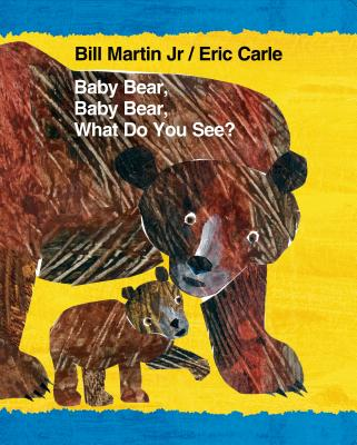 Baby Bear, Baby Bear, What Do You See? - Martin, Bill