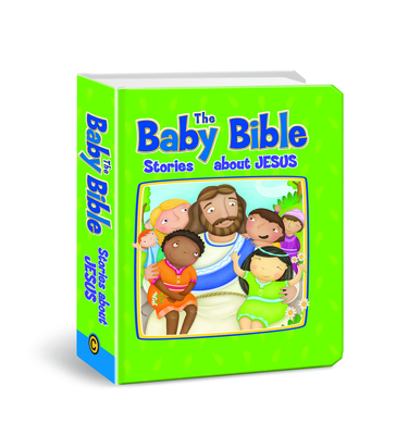 Baby Bible: Stories about Jesus - Currie, Robin