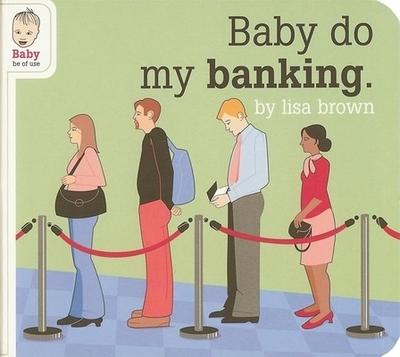 Baby Do My Banking -