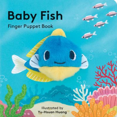 Baby Fish: Finger Puppet Book - Chronicle Books, and Huang, Yu-Hsuan (Illustrator)