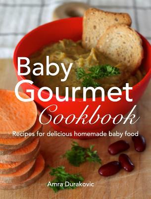 Baby Gourmet Cookbook - Durakovic, Amra