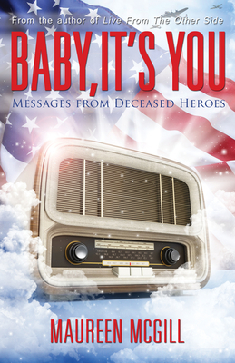 Baby, it's You: Messages from Deceased Heroes - McGill, Maureen