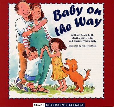 Baby on the Way - Sears, William, MD, and Andriani, Renee W (Illustrator), and Sears, Martha, N