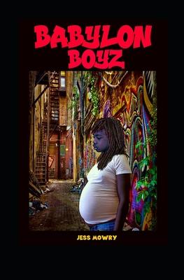 Babylon Boyz - Mowry, Jess