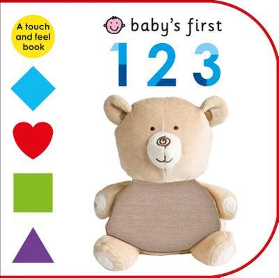 Baby's First 123: A Touch and Feel Book - Byrne, Fiona, and Newton, Robyn, and Ward, Kate