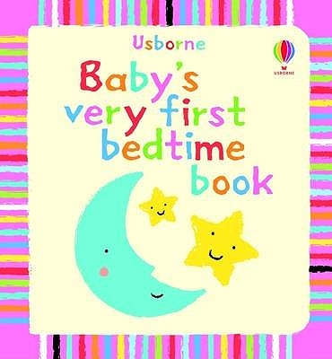 Baby's Very First Book of Bedtime - Tyler, Jenny, and Baggott, Stella (Illustrator)