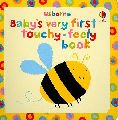 Baby's Very First Touchy-Feely Book -