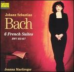 Bach: 6 French Suites, BWV 812-817