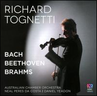 Bach, Beethoven, Brahms - Daniel Yeadon (viola da gamba); Neal Peres da Costa (organ); Richard Tognetti (violin); Australian Chamber Orchestra;...