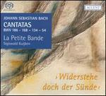 Bach: Cantatas, BWV 186, 168, 134 & 54 - Widerstehe doch der Sünde
