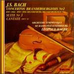 Bach: Concertos Brandebourgeois No. 2; Suite No. 3; Cantate