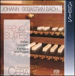 Bach: French Suites; Italian Concerto; Fantasia & Fugue
