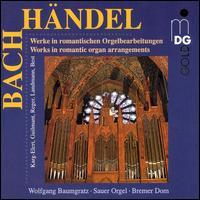 Bach, Händel: Werke im romantischen Orgelbearbeitungen - Wolfgang Baumgratz (organ)