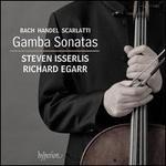 Bach, Handel, Scarlatti: Gamba Sonatas