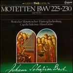 Bach: Motets BWV 225 - 230