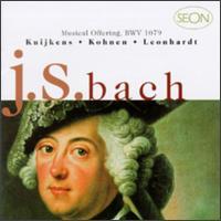 Bach: Musical Offering - Barthold Kuijken (flute); Gustav Leonhardt (harpsichord); Marie Leonhardt (violin); Robert Kohnen (harpsichord);...
