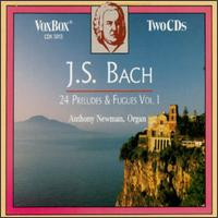 Bach: Preludes (24) and Fugues, Vol. 1 - Anthony Newman (organ)