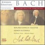 Bach: Reconstructed Concertos
