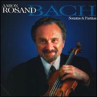 Bach: Sonatas & Partitas for Violin - Aaron Rosand (violin)