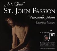 Bach: St. John Passion - Amanda Forsythe (soprano); Christian Immler (baritone); Jeannette Sorrell (organ); Jeffrey Strauss (baritone);...