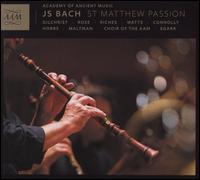 Bach: St. Matthew Passion - Ashley Riches (bass); Christopher Field (counter tenor); Christopher Maltman (bass); Elizabeth Drury (soprano);...