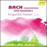 Bach: Transcriptions - Opus Magnum II