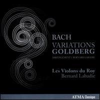 Bach: Variations Goldberg - Les Violons du Roy; Bernard Labadie (conductor)