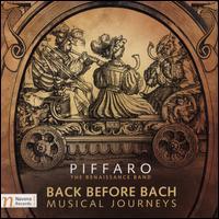 Back Before Bach: Musical Journeys - Adam Bregman (sackbut); Adam Bregman (recorder); Adam Bregman (vocals); Daphna Mor (recorder); Daphna Mor (vocals);...