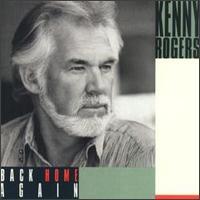 Back Home Again - Kenny Rogers