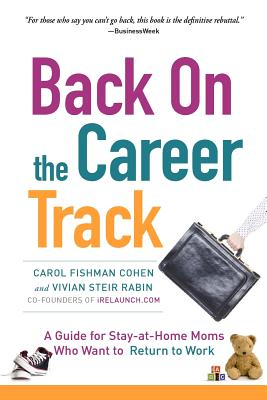 Back on the Career Track - Cohen, Carol Fishman, and Rabin, Vivian Steir