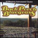 Back Porch Bluegrass: 25 Bluegrass Instrumental Classics