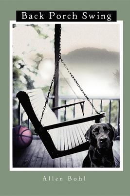 Back Porch Swing - Bohl, Allen