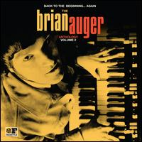 Back to the Beginning... Again: The Brian Auger Anthology, Vol. 2 - Brian Auger