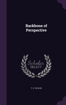 Backbone of Perspective - Taylor, T U