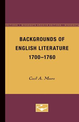 Backgrounds of English Literature, 1700-1760 - Moore, Cecil